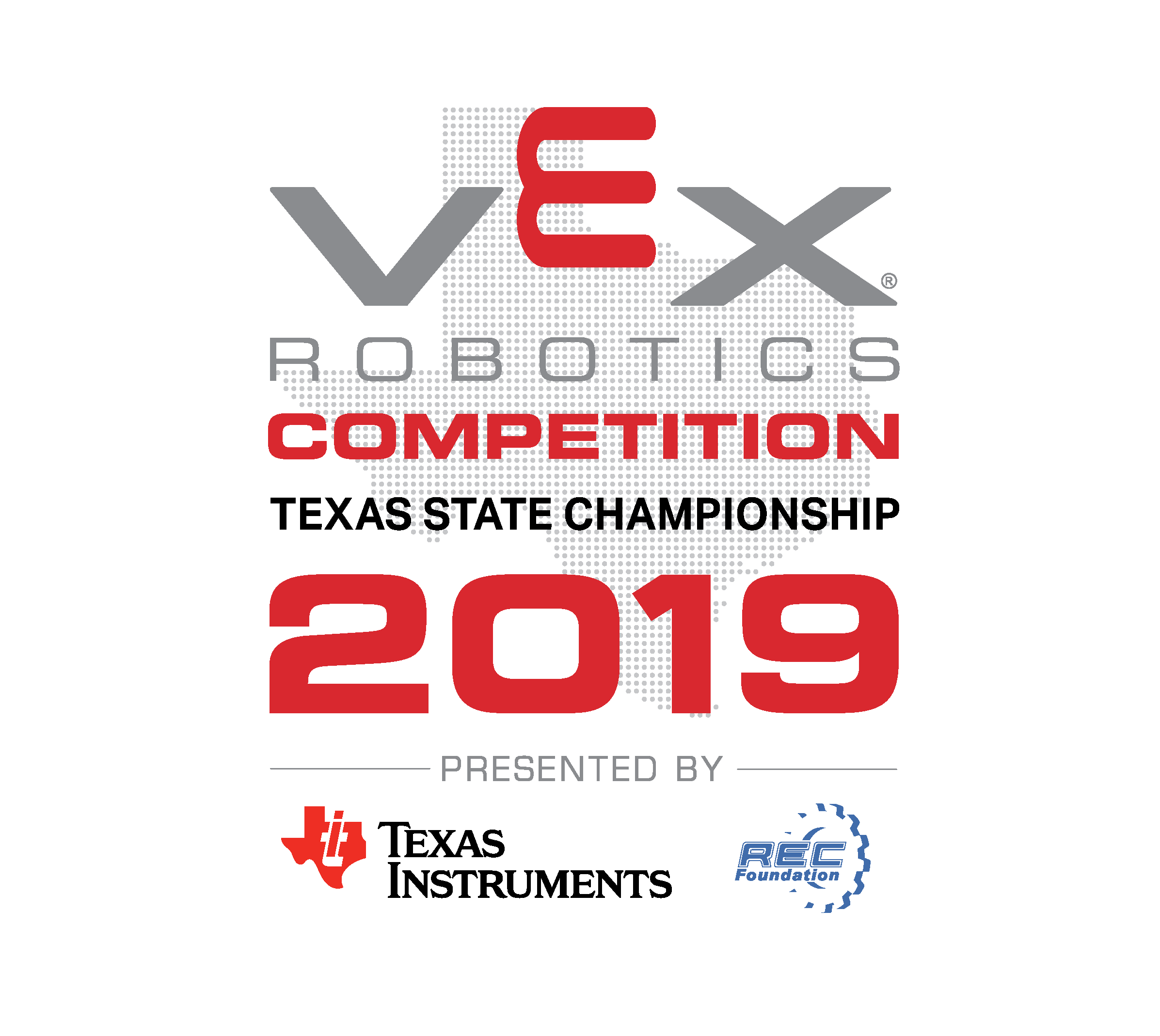 VEX Robotics Competition Texas State Championship 1A:2A:3A;4A  Presented by Texas Instruments