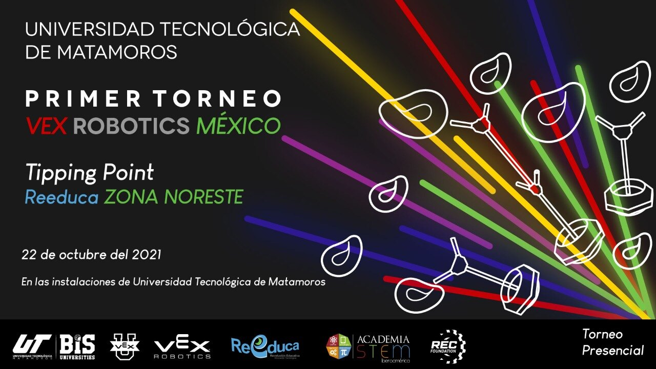 Torneo VEX Tipping Point - Universidad Tecnologica de Matamoros - Reeduca Zona Noreste